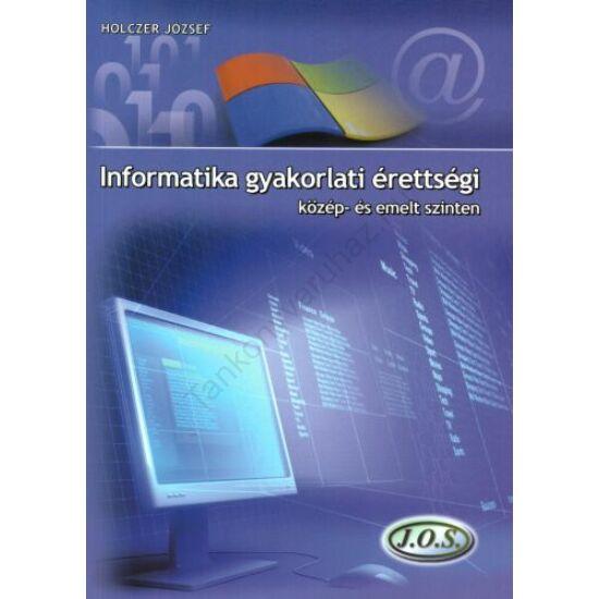 Informatika gyakorlati érettségi közép- és emelt szinten (JO-0195)