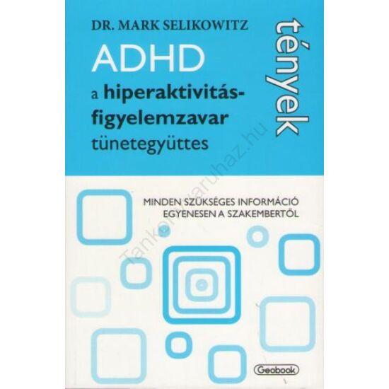 ADHD A hiperaktivitás-figyelemzavar tünetegyüttes