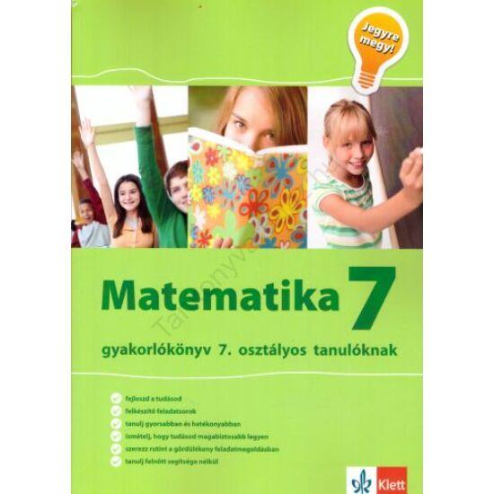 Jegyre megy! - Matematika gyakorlókönyv 7. osztályos tanulóknak