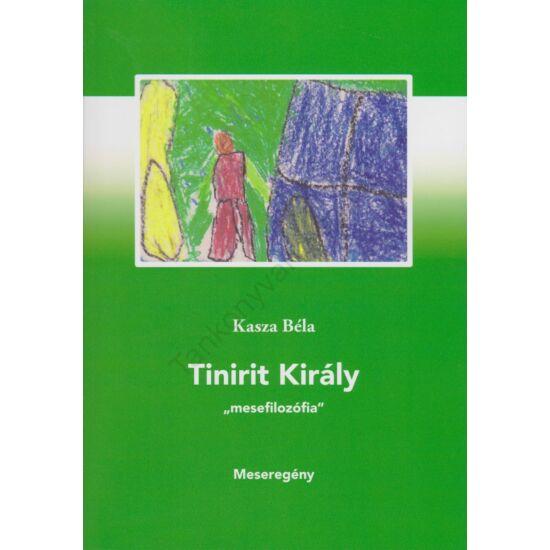 Tinirit király - mesefilozófia - meseregény