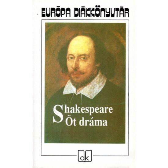 Shakespeare, William: Öt dráma