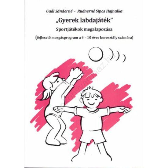 Gyerek labdajáték II -Sportjátékok megalapozása óvodában és az alsó tagozatban