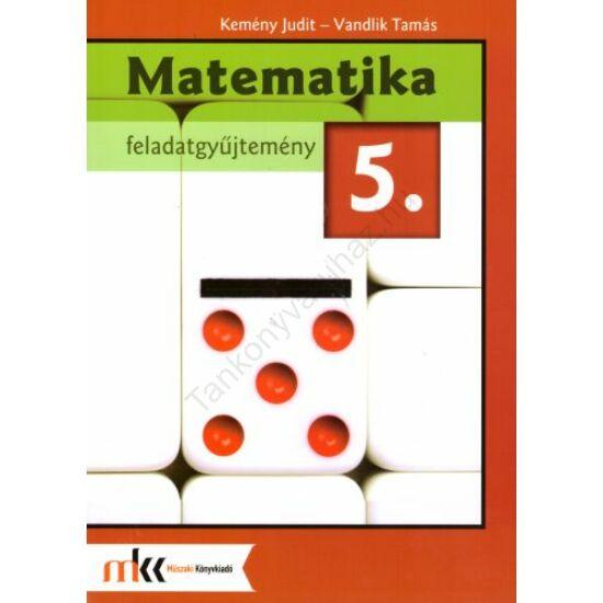 Matematika 5. Feladatgyűjtemény (MK-5501201-K)