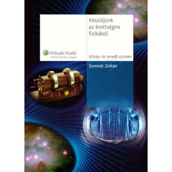 Készüljünk az érettségire fizikából (MK-4059-0)