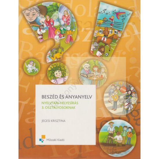 Beszéd és anyanyelv - Nyelvtan-helyesírás tankönyv 3. (MK-4368-8)