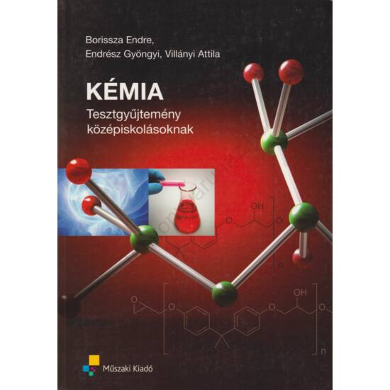 Kémia tesztgyűjtemény középiskolásoknak (MK-4543-9)