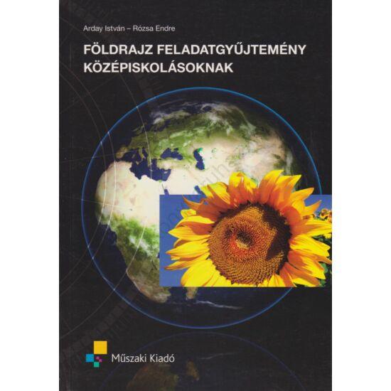 Földrajz feladatgyűjtemény középiskolásoknak (MK-4604-7)