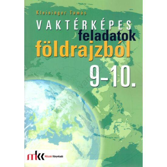 Vaktérképes feladatok földrajzból 9-10. (MK-3252)