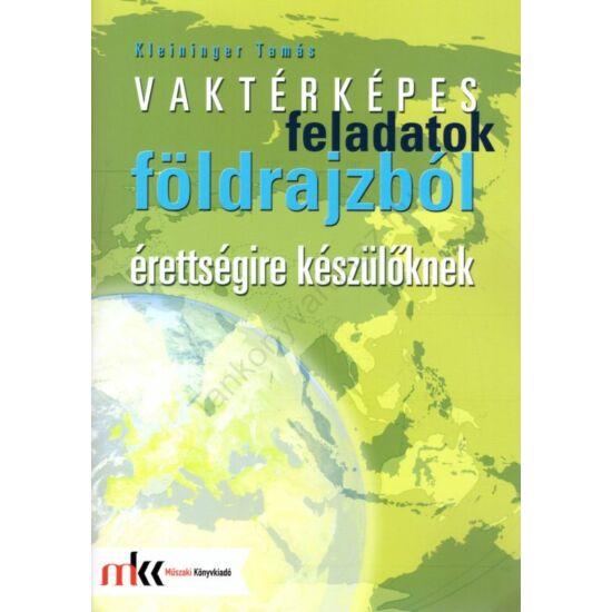 Vaktérképes feladatok földrajzból érettségire készülőknek (MK-3253)