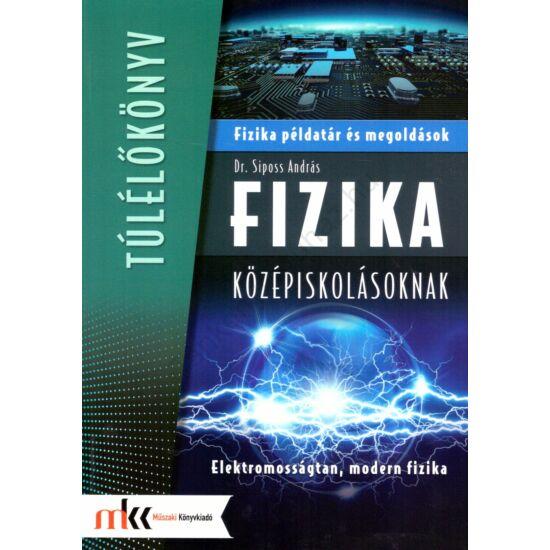 Fizika példatár és megoldások középiskolásoknak - Elektromosságtan, modern fizika (MK-3851)