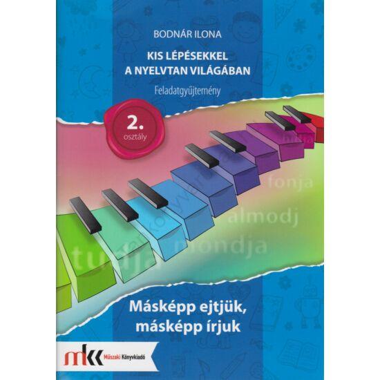 Kis lépésekkel a nyelvtan világában feladatgyűjtemény  2. osztály (MK-2434)