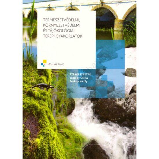 Természetvédelmi, környezetvédelmi és tájökológiai terepi gyakorlatok (MK-6094-4)