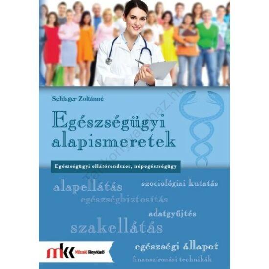 Egészségügyi alapismeretek - Egészségügyi ellátórendszer, népegészségügy (MK-6613)