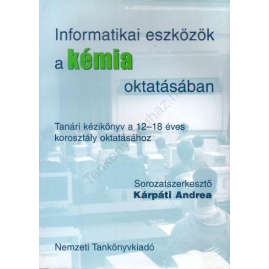 Informatikai eszközök a KÉMIA oktatásában (NT-42583/IV)
