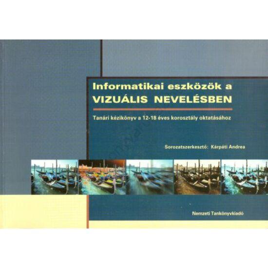 Informatikai eszközök a VIZUÁLIS NEVELÉSBEN (NT-42583/VI)