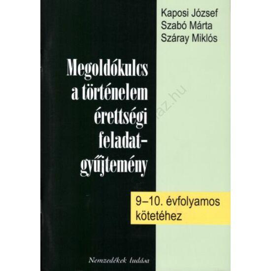 Megoldókulcs a történelem érettségi feladatgyűjtemény 9-10. évfolyamos kötetéhez (NT-81459/E)
