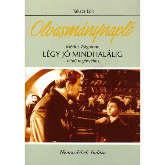 Olvasmánynapló: Móricz Zsigmond: Légy jó mindhalálig című regényéhez (NT-80226)