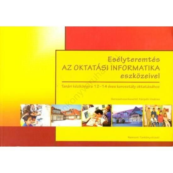 Esélyteremtés az oktatás informatikai eszközeivel (NT-42583/VII)
