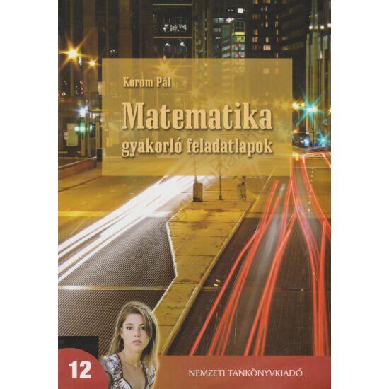 Matematika 12. gyakorló munkalapok (NT-16402/F)