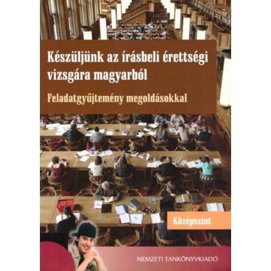 Készüljünk az írásbeli érettségi vizsgára magyarból - Középszint (NT-81549)