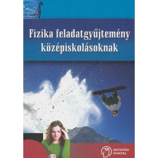 Fizika feladatgyűjtemény középiskolásoknak (NT-81540)