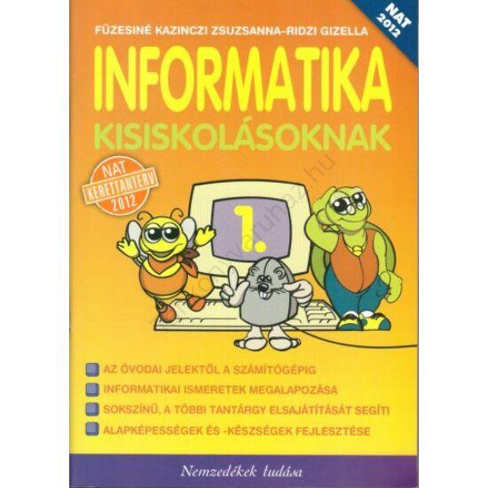 Informatika kisiskolásoknak 1. (NT-11172)