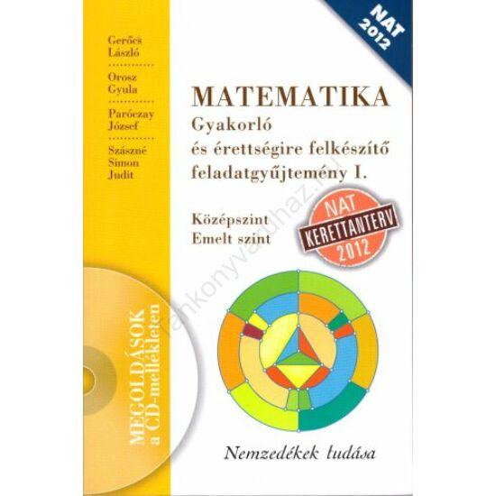 MATEMATIKA Gyakorló és érettségire felkészítő feladatgyűjtemény I. (NT-16125/NAT)