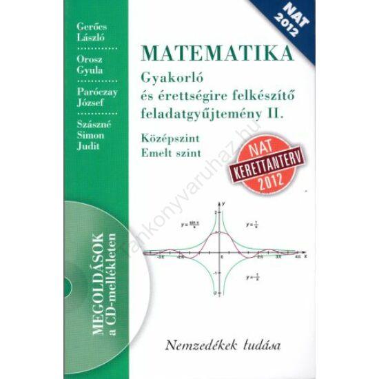 MATEMATIKA Gyakorló és érettségire felkészítő feladatgyűjtemény II. (NT-16126/NAT)