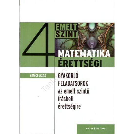 Gyakorló feladatsorok az emelt szintű matematika írásbeli érettségire 4.