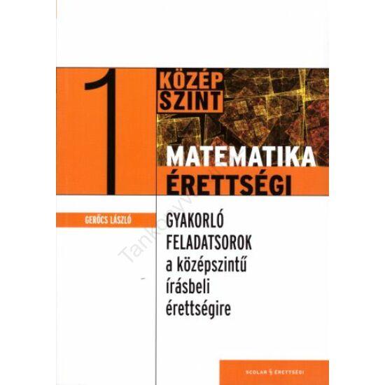 Gyakorló feladatsorok a középszintű matematika írásbeli érettségire 1.