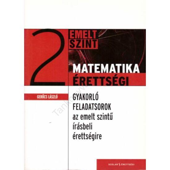 Gyakorló feladatsorok az emelt szintű matematika írásbeli érettségire 2.