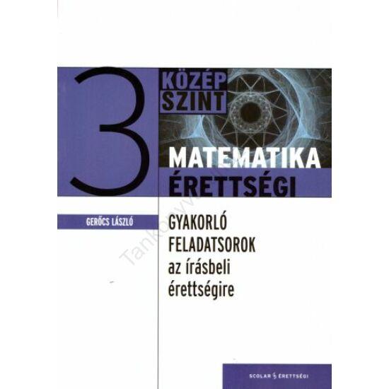 Gyakorló feladatsorok a középszintű matematika írásbeli érettségire 3.