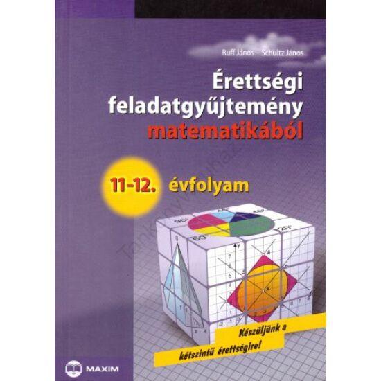 Érettségi feladatgyűjtemény matematikából, 11-12. évfolyam (MX-250)