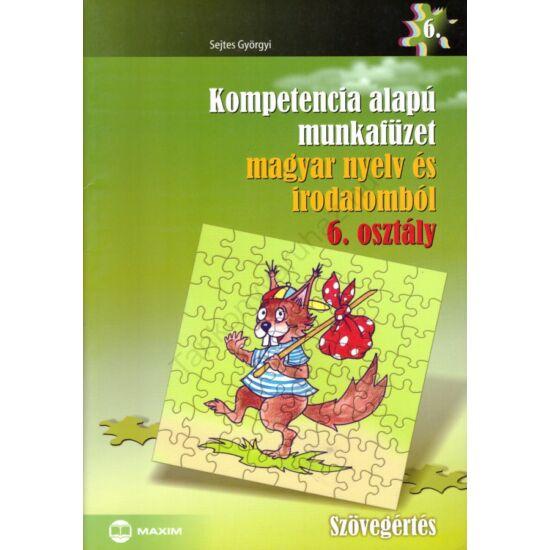 Kompetencia alapú munkafüzet magyar nyelv és irodalomból 6. (MX-257)