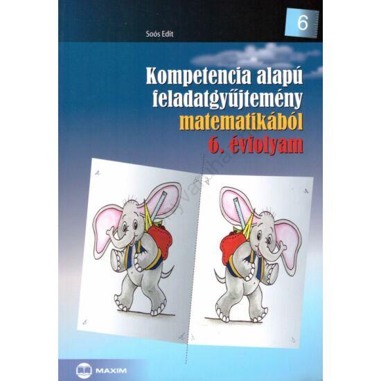 Kompetencia alapú feladatgyűjtemény matematikából 6. (MX-260)