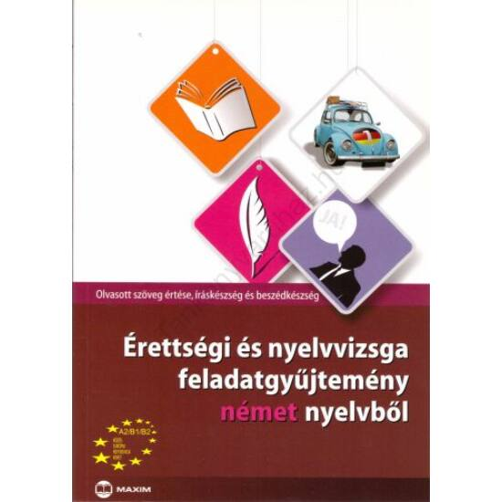 Érettségi és nyelvvizsga feladatgyűjtemény német nyelvből (MX-243)