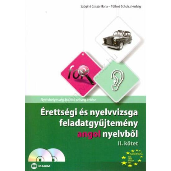 Érettségi és nyelvvizsga feladatgyűjtemény angol nyelvből II. kötet (MX-282)