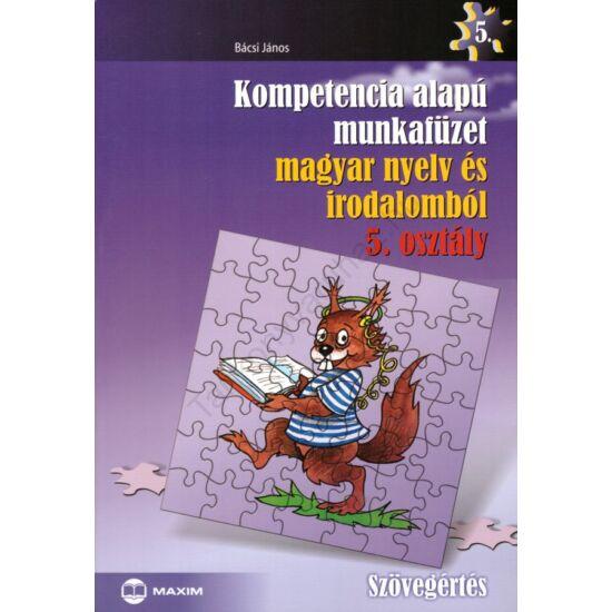 Kompetencia alapú munkafüzet magyar nyelv és irodalomból  5. (MX-315)