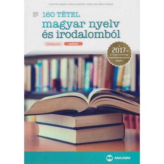 160 tétel magyar nyelv és irodalomból (középszint – szóbeli) (MX-1114)