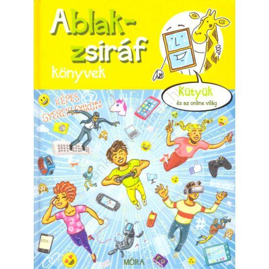 Ablak-zsiráf könyvek - Kütyük és az online világ