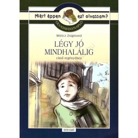 Olvasmánynapló: Móricz Zsigmond: Légy jó mindhalálig című regényéhez