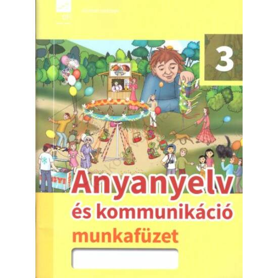 Anyanyelv és kommunikáció 3. munkafüzet  (FI-501010302/1)