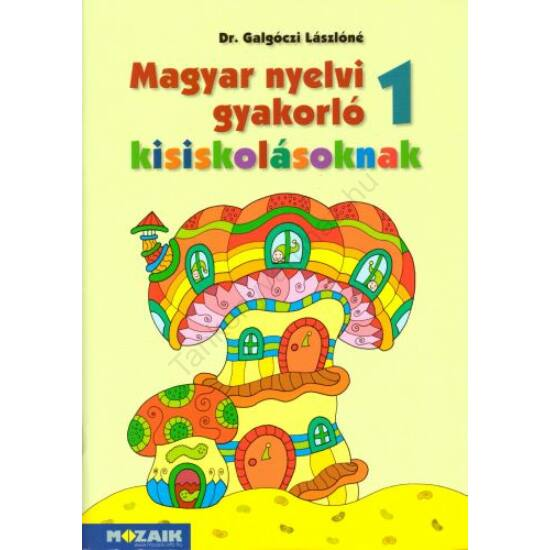 Magyar nyelvi gyakorló kisiskolásoknak 1. (MS-2505U)