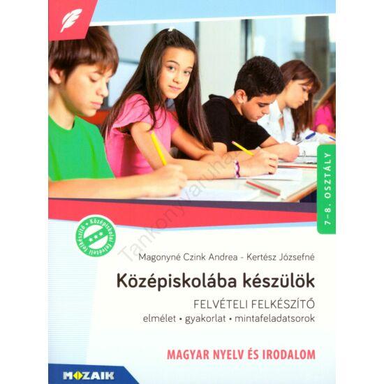 Középiskolába készülök - magyar nyelv és irodalom (MS-2385U)