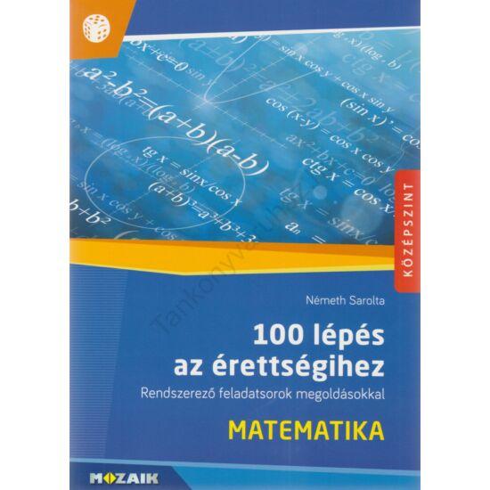 100 lépés az érettségihez - Matematika (MS-2328)