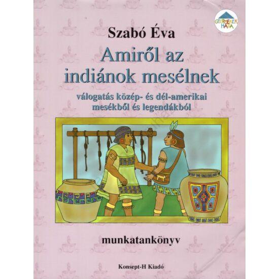 Amiről az indiánok mesélnek (KT-0713)