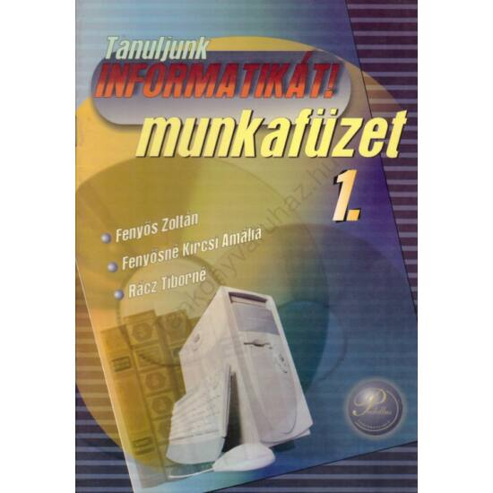 Tanuljunk informatikát! 1. munkafüzet (PD-202)