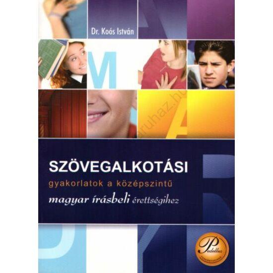 Szövegalkotási gyakorlatok a középszintű magyar írásbeli érettségihez (PD-286)