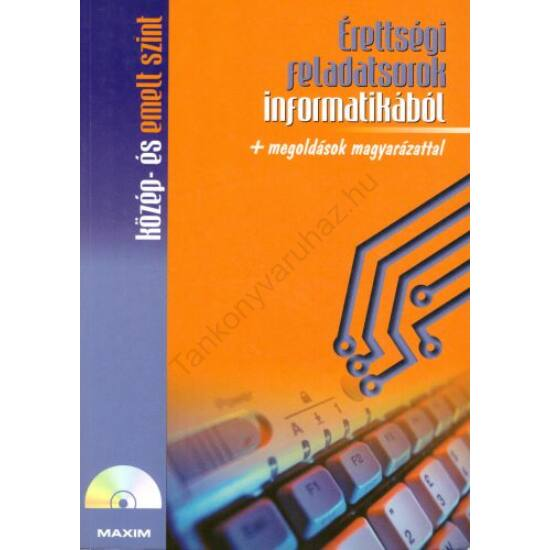 Érettségi feladatsorok informatikából  (MX-211)
