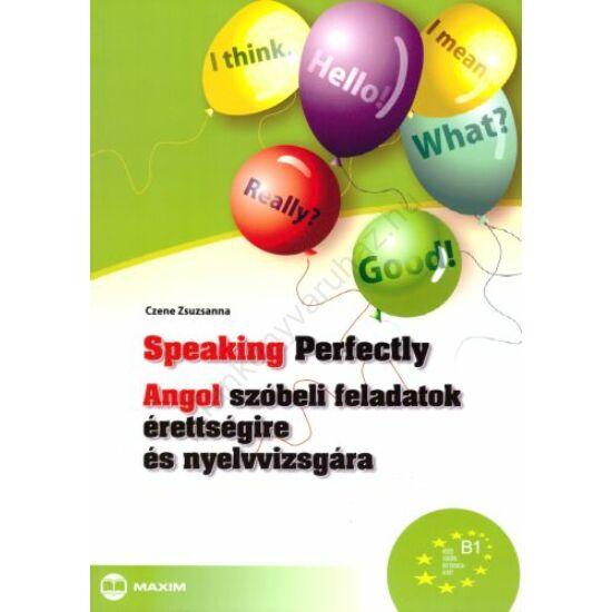 Speaking Perfectly - Angol szóbeli feladatok érettségire és nyelvvizsgára (MX-331)